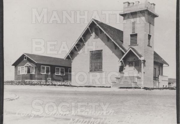 The Community Church, 904 Highland Ave.  Built in 1909, the first church in Manhattan Beach.